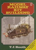 Model Railway Kit Building by BOOTH, T. J.