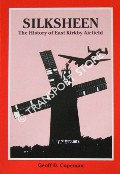 Silksheen - The History of East Kirkby Airfield by COPEMAN, Geoff D.