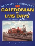 Caledonian in LMS Days by FERGUSON, Niall & STIRLING, David