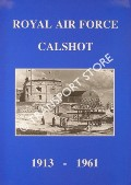 Royal Air Force Calshot 1913 - 1961 by BOWYER, Chaz