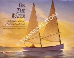 On the Water - The Romance and Lore of America's Small Boats by ALVORD, Douglas
