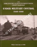 The Shropshire & Montgomeryshire Light Railway under Military Control 1940 - 1960 by CHRISTENSEN, Mike