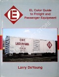 EL Color Guide to Freight and Passenger Equipment  by De YOUNG, Larry