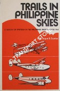 Trails in Philippine Skies - A History of Aviation in the Philippines from 1909 to 1941 by SANTOS, Enrique B.