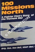 100 Missions North [A Fighter Pilot's Story of the Vietnam War] by BELL, Kenneth H.