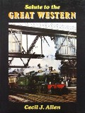 Salute to the Great Western  by ALLEN, Cecil J.