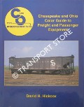 Chesapeake and Ohio Color Guide to Freight and Passenger Equipment  by HICKCOX, David H.
