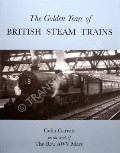 The Golden Years of British Steam Trains  by GARRATT, Colin