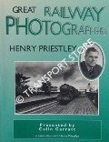Great Railway Photographers: Henry Priestley by GARRATT, Colin