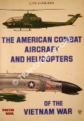 The American Combat Aircraft and Helicopters of the Vietnam War by ANGELUCCI, Enzo