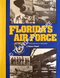 Book cover of Florida's Air Force: Air National Guard 1946 - 1990 by HAWK, Robert