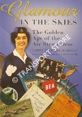 Glamour in the Skies - The Golden Age of the Air Stewardess by ESCOLME-SCHMIDT, Libbie