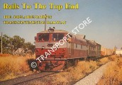 Rails To The Top End - The Adelaide-Darwin Transcontinental Railway by BROMBY, Robin
