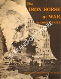 The Iron Horse at War by VALLE, James E.