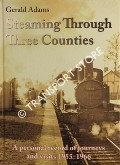 Steaming Through Three Counties by ADAMS, Gerald