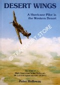 Desert Wings - A Hurricane Pilot in  the Western Desert by HOLLOWAY, Peter