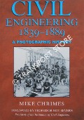Civil Engineering 1839 - 1889: A Photographic History by CHRIMES, Mike