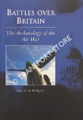 Battles Over Britain - The Archaeology of the Air War by BEDOYERE, Guy de la