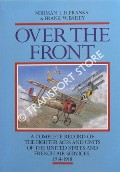 Over the Front: A Complete Record of the Fighter Aces and Units of the United States and French Air Services 1914 - 1918 by FRANKS, Norman L.R. & BAILEY, Frank W.