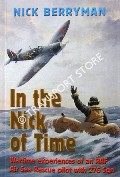 In the Nick of Time [Wartime Experiences of an RAF Air Sea Rescue Pilot with 276 Squadron] by BERRYMAN, Nick