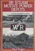 BR Steam Motive Power Depots - WR  by BOLGER, Paul