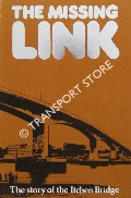 The Missing Link - The Story of the Itchen Bridge by ADAMS, Brian (ed.)