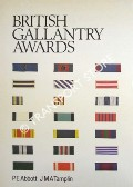 British Gallantry Awards by ABBOTT, P E. & TAMPLIN, J .M. A.