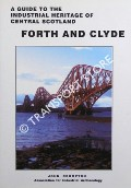 A Guide to the Industrial Heritage of Central Scotland - Forth and Clyde by CROMPTON, John