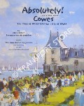 Absolutely! Everything About Cowes - The Home of World Yachting, Isle of Wight by ALVENSTEBEN, Marie-Claire Baroness mde