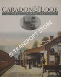 Image of Caradon and Looe: The Canal, Railways and Mines by MESSENGER, Michael J.