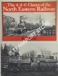 The 4-4-0 Classes of the North Eastern Railway  by HOOLE, K.