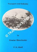 Transport and Industry in Greater Manchester by ABELL, P.H.