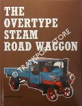 The Overtype Steam Road Waggon by KELLY, Maurice A.