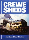 Book cover of Crewe Sheds  by BAKER, Allan & MORRISON, Gavin