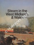 Book cover of Steam in the West Midlands & Wales  by ASHWORTH, B.J.