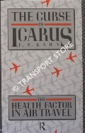 The Curse of Icarus - The Health Factor in Air Travel by KAHN, F. S.