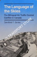 The Language of the Skies - The Bilingual Air Traffic Control Conflict in Canada by BORINS, Sandford F.