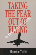 Taking the Fear Out of Flying by YAFFE, Maurice