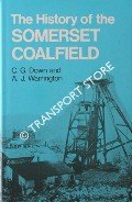 The History of the Somerset Coalfield by DOWN, C. G. & WARRINGTON, A. J.