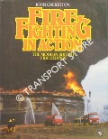 Firefighting in Action - The Modern British Fire Service by CREIGHTON, John
