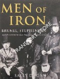 Men of Iron - Brunel, Stephenson and the inventions that shaped the modern world by DUGAN, Sally