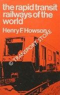 The Rapid Transit Railways of the World by HOWSON, F. Henry