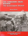 The Yorkshire Dales Railway - The Grassington Branch by BINNS, Donald