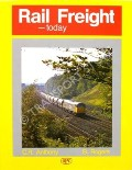 Book cover of Rail Freight - today  by ANTHONY, C.R. & ROGERS, B.