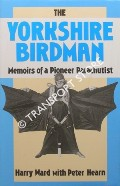 The Yorkshire Birdman - Memoirs of a Pioneer Parachutist by WARD, Harry & HEARN, Peter