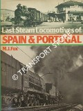 Last Steam Locomotives of Spain & Portugal  by FOX, M.J.
