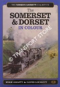The Somerset & Dorset in Colour  by ARLETT, Mike & LOCKETT, David