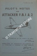 Pilot's Notes for Attacker F.B. 1&2 by Air Ministry