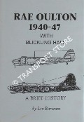 RAF Oulton 1940-47 with Blickling Hall - A Brief History by BARTRAM, Len