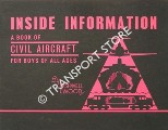 Inside Information - A Book of Civil Aircraft for Boys of all Ages by ASHWELL WOOD, Leslie